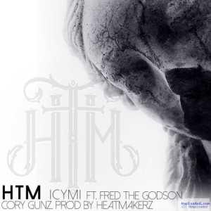 H.T.M - ICYMI Ft. Fred The Godson & Cory Gunz